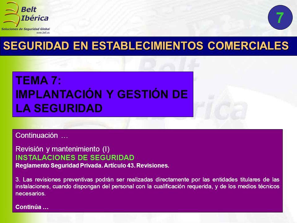 Continuación … Revisión y mantenimiento (I) INSTALACIONES DE SEGURIDAD Reglamento Seguridad Privada. Artículo 43. Revisiones. 3. Las revisiones preven