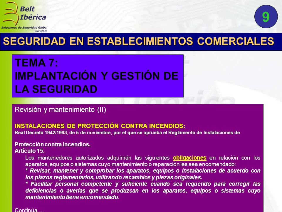 Continuación … Revisión y mantenimiento (II) INSTALACIONES DE PROTECCIÓN CONTRA INCENDIOS: Real Decreto 1942/1993, de 5 de noviembre, por el que se aprueba el Reglamento de Instalaciones de Protección contra Incendios.