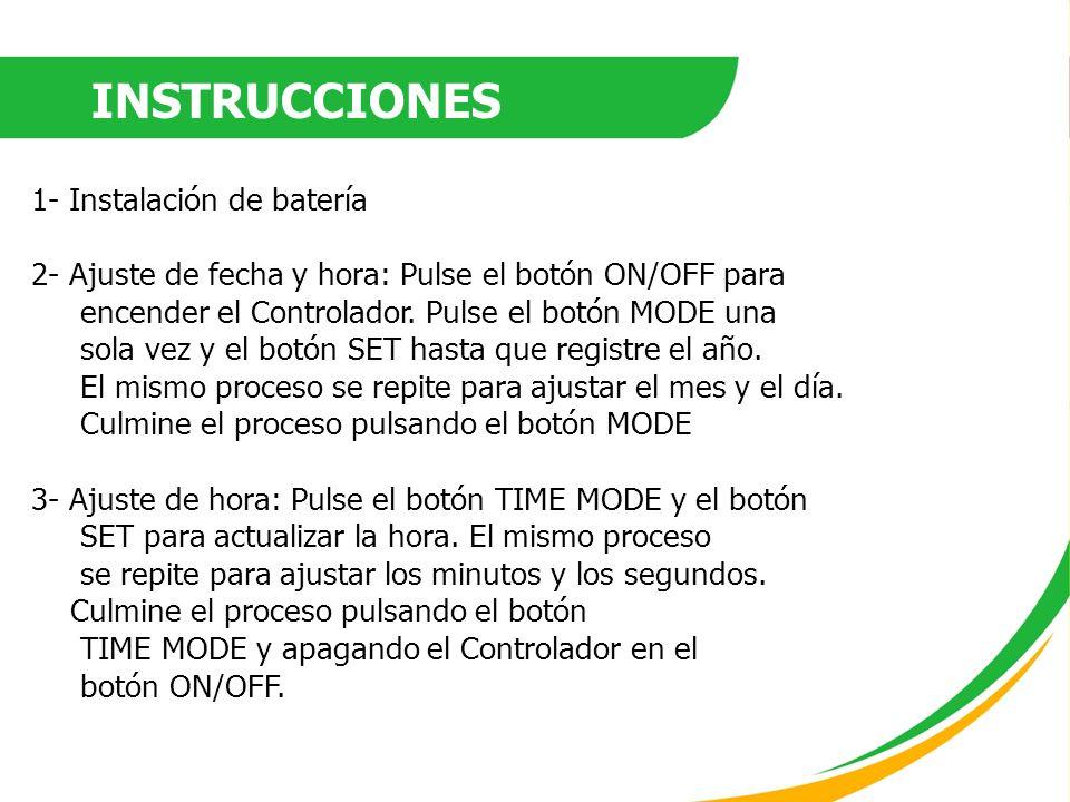 1- Instalación de batería 2- Ajuste de fecha y hora: Pulse el botón ON/OFF para encender el Controlador. Pulse el botón MODE una sola vez y el botón S