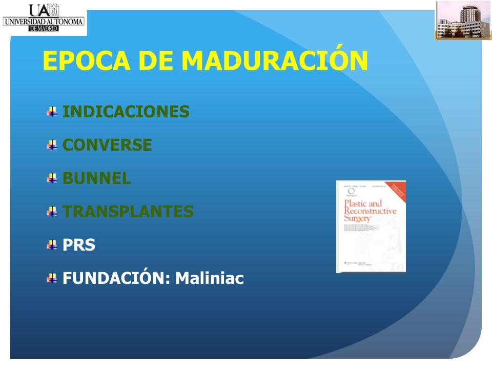 EPOCA DE MADURACIÓN INDICACIONES CONVERSE BUNNEL TRANSPLANTES PRS FUNDACIÓN: Maliniac
