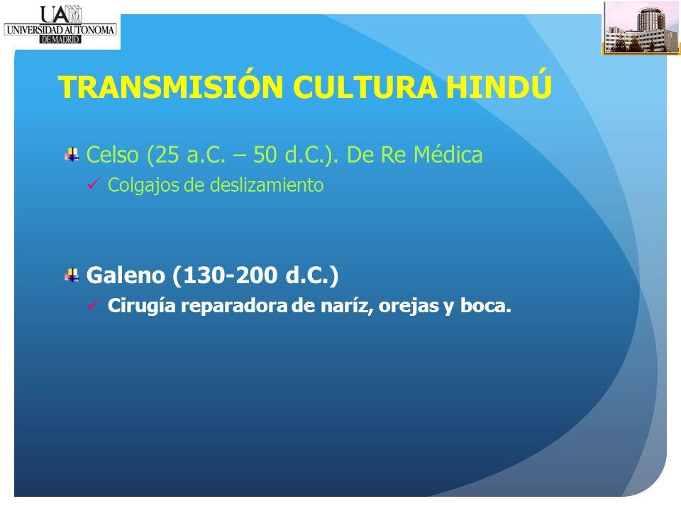 TRANSMISIÓN CULTURA HINDÚ Celso (25 a.C.– 50 d.C.).