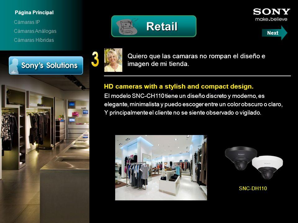 Quiero que las camaras no rompan el diseño e imagen de mi tienda. HD cameras with a stylish and compact design. El modelo SNC-CH110 tiene un diseño di