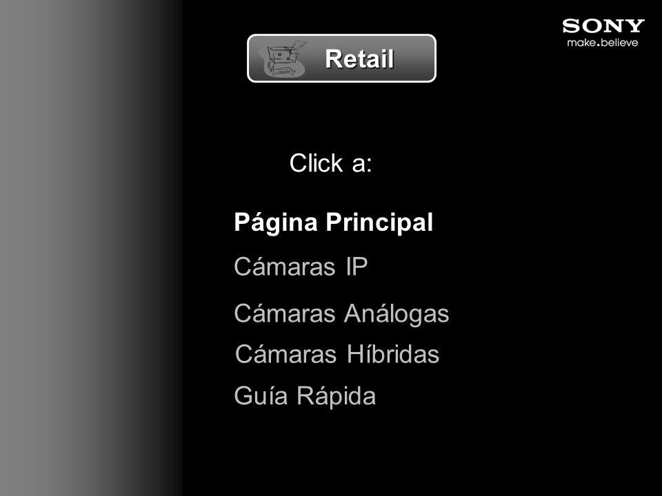 Click a: Página Principal Retail Retail Guía Rápida Cámaras Análogas Cámaras Híbridas Cámaras IP