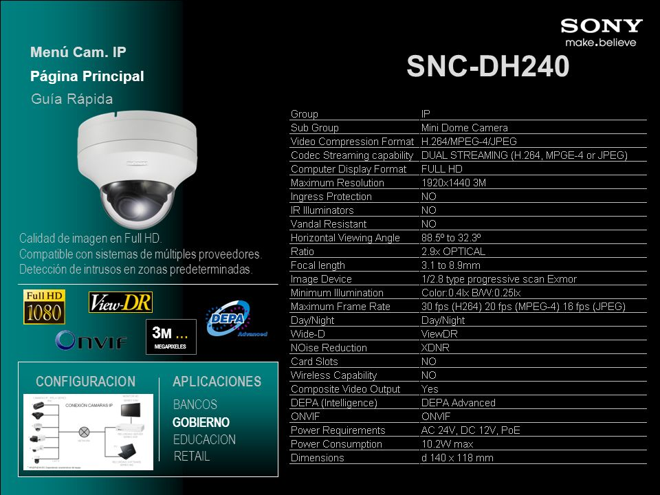 SNC-DH240 3 M … MEGAPIXELES Página Principal Menú Cam. IP Guía Rápida EDUCACION GOBIERNO RETAIL APLICACIONES BANCOS CONFIGURACION Calidad de imagen en