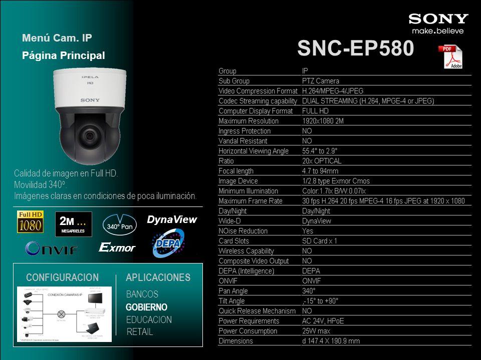 SNC-EP580 E xmor DynaView 2 M … MEGAPIXELES Página Principal Menú Cam. IP EDUCACION GOBIERNO RETAIL APLICACIONES BANCOS CONFIGURACION Calidad de image