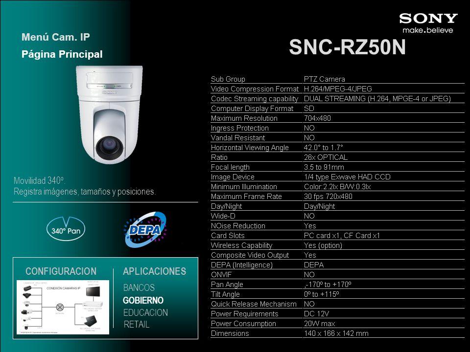 SNC-RZ50N Página Principal Menú Cam. IP EDUCACION GOBIERNO RETAIL APLICACIONES BANCOS CONFIGURACION Movilidad 340º. Registra imágenes, tamaños y posic
