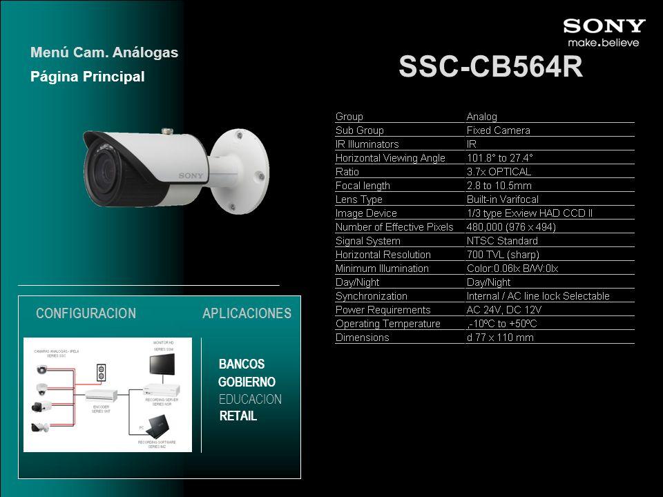 SSC-CB564R Página Principal Menú Cam. Análogas EDUCACION GOBIERNO RETAIL APLICACIONES BANCOS CONFIGURACION