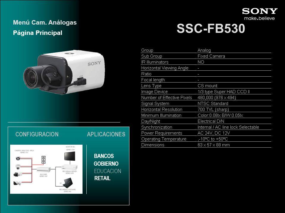 SSC-FB530 Página Principal Menú Cam. Análogas EDUCACION GOBIERNO RETAIL APLICACIONES BANCOS CONFIGURACION