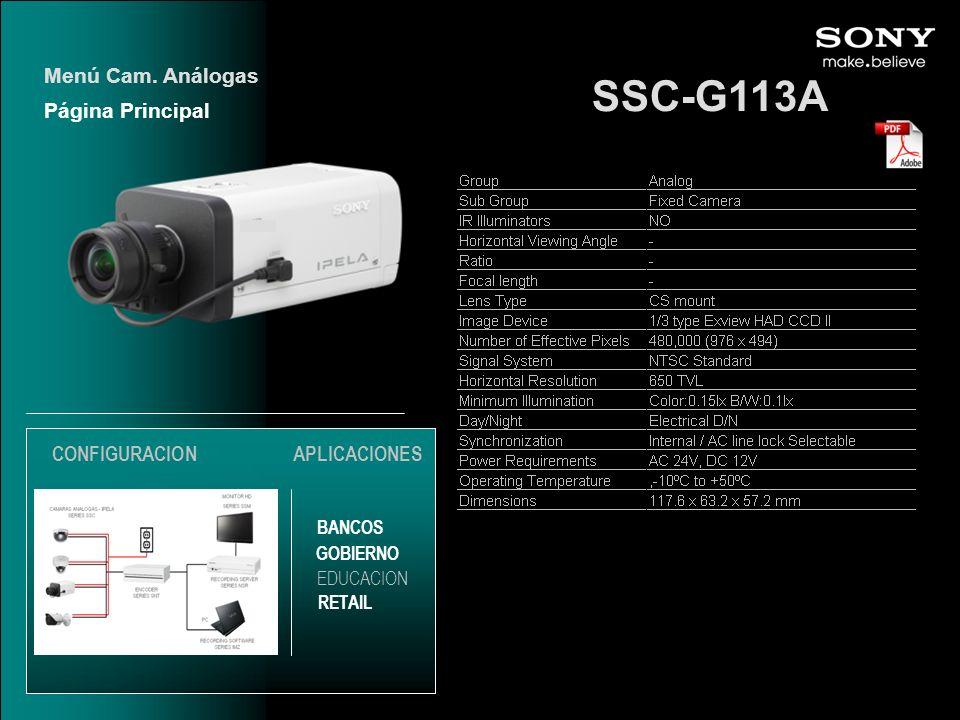 SSC-G113A Página Principal Menú Cam. Análogas EDUCACION GOBIERNO RETAIL APLICACIONES BANCOS CONFIGURACION
