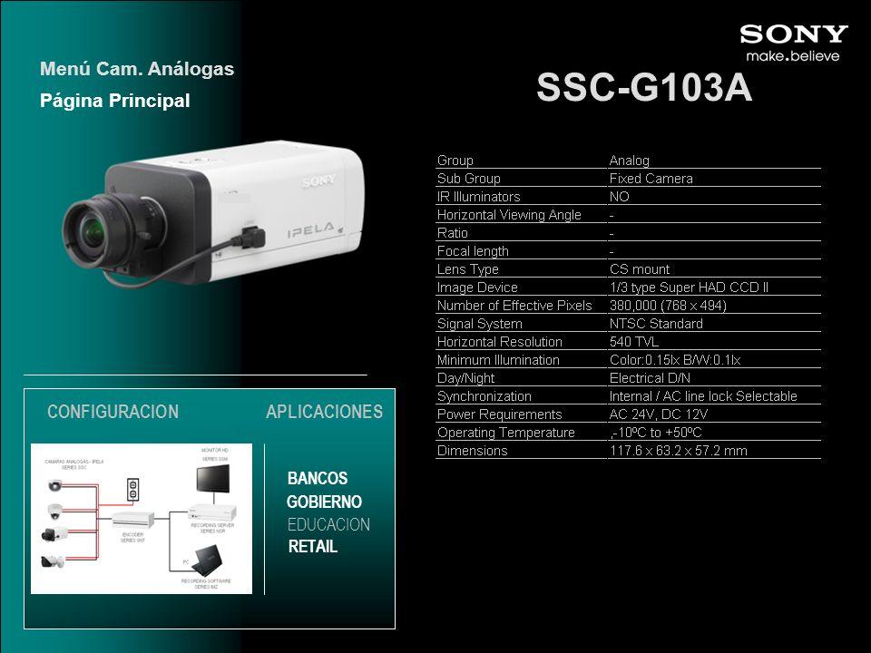 SSC-G103A Página Principal Menú Cam. Análogas EDUCACION GOBIERNO RETAIL APLICACIONES BANCOS CONFIGURACION