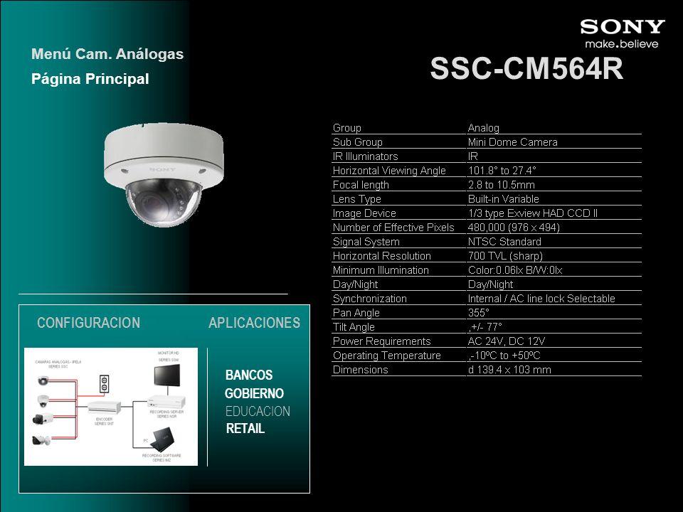 SSC-CM564R Página Principal Menú Cam. Análogas EDUCACION GOBIERNO RETAIL APLICACIONES BANCOS CONFIGURACION