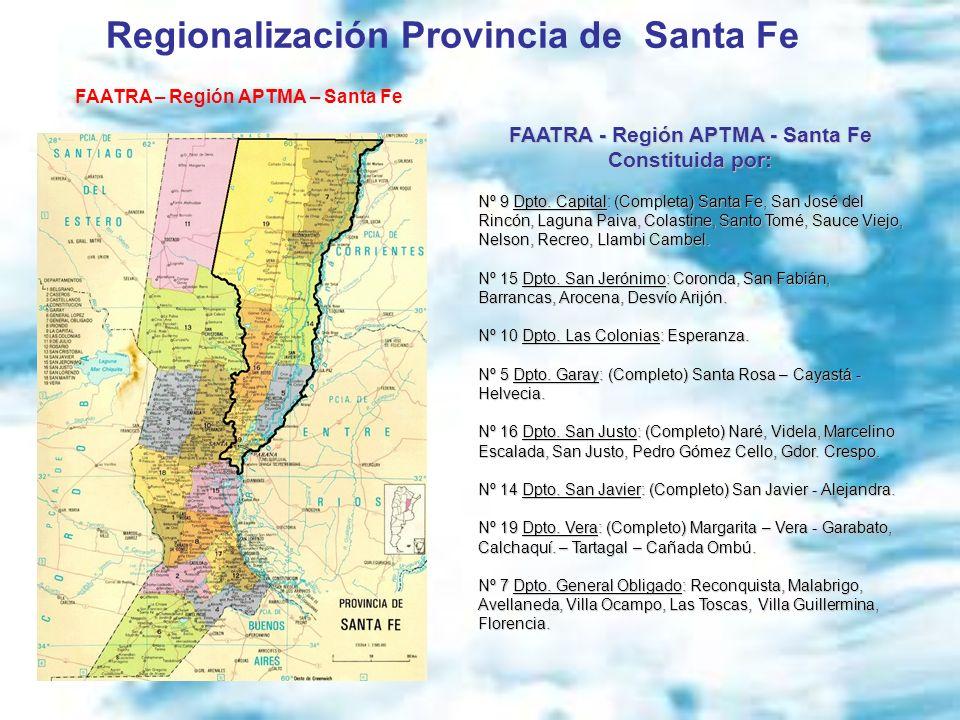 Regionalización Provincia de Santa Fe FAATRA – Región APTMA – Santa Fe FAATRA - Región APTMA - Santa Fe Constituida por: Nº 9 Dpto.