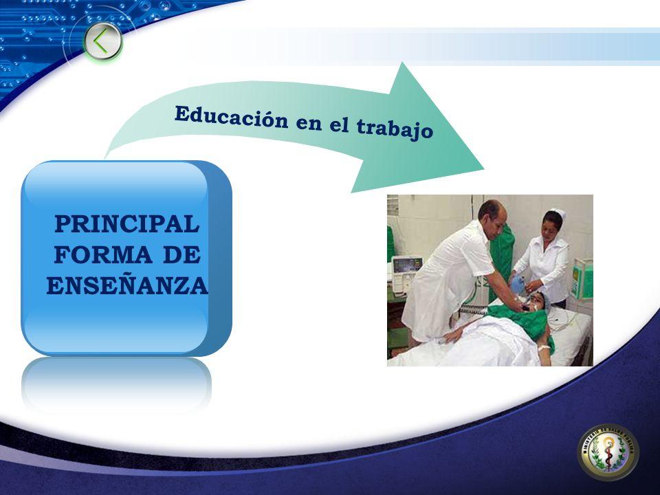 PRINCIPAL FORMA DE ENSEÑANZA Educación en el trabajo