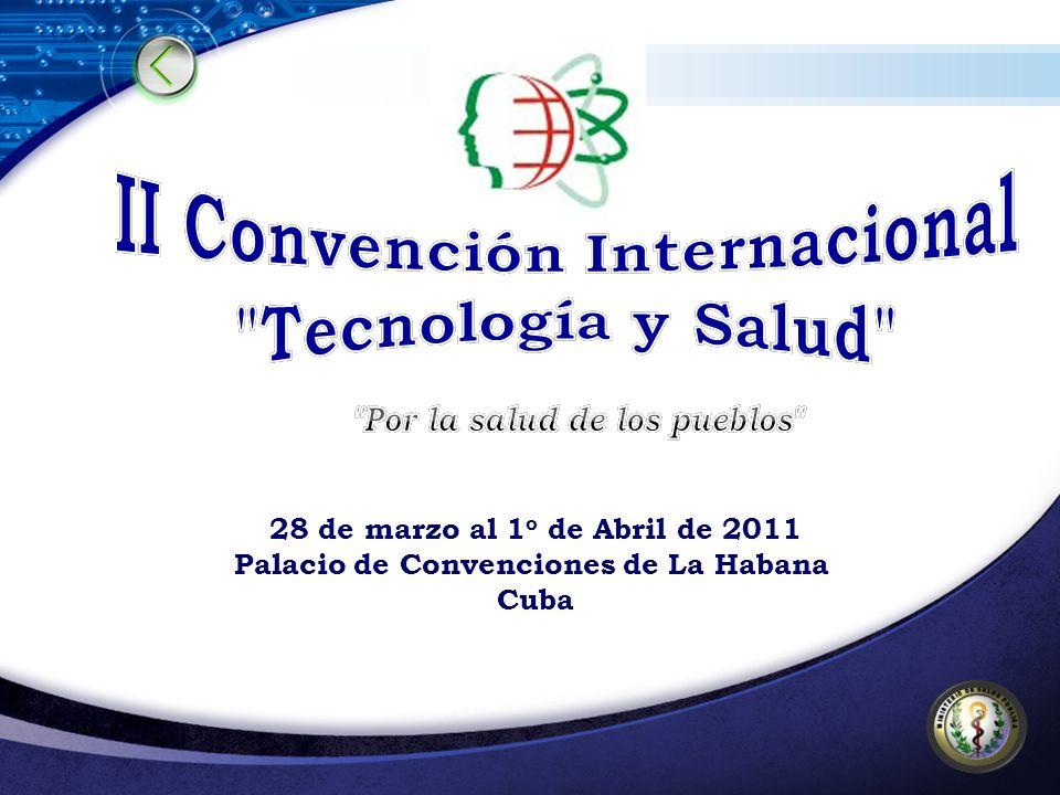 28 de marzo al 1 o de Abril de 2011 Palacio de Convenciones de La Habana Cuba