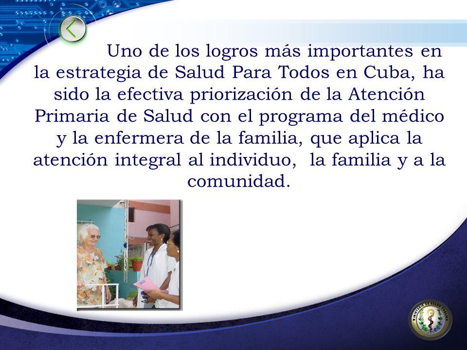 Uno de los logros más importantes en la estrategia de Salud Para Todos en Cuba, ha sido la efectiva priorización de la Atención Primaria de Salud con