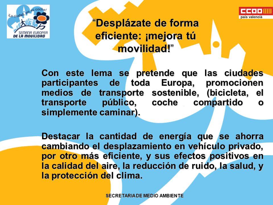 SECRETARIA DE MEDIO AMBIENTE Buenas prácticas en Movilidad Sostenible Si tienes acceso al transporte público, utilízalo.