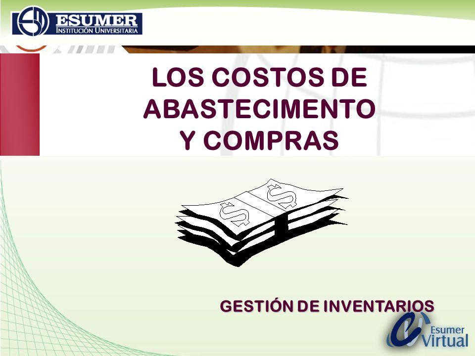 www.highlogistics.com logistics@une.net.co LOS COSTOS DE ABASTECIMENTO Y COMPRAS GESTIÓN DE INVENTARIOS