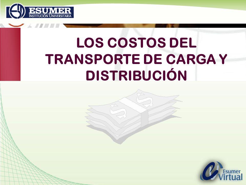 www.highlogistics.com logistics@une.net.co LOS COSTOS DEL TRANSPORTE DE CARGA Y DISTRIBUCIÓN