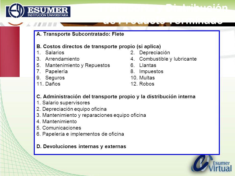 www.highlogistics.com logistics@une.net.co Transporte y Distribución de Producto Terminado A. Transporte Subcontratado: Flete B. Costos directos de tr