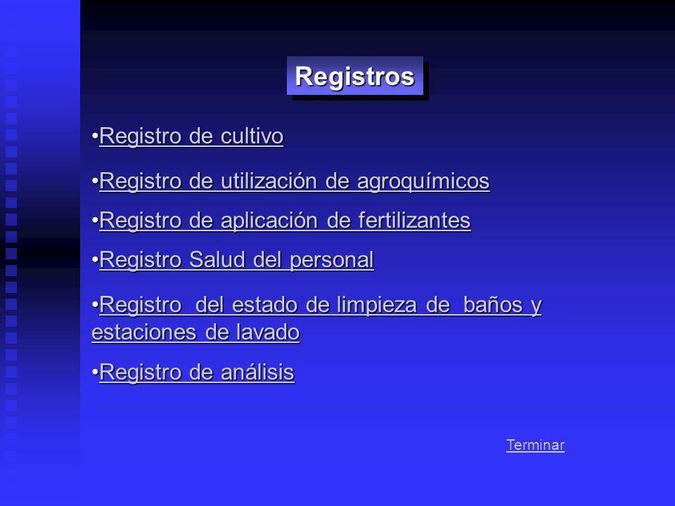 RegistrosRegistros Registro de cultivoRegistro de cultivoRegistro de cultivoRegistro de cultivo Registro de utilización de agroquímicosRegistro de uti