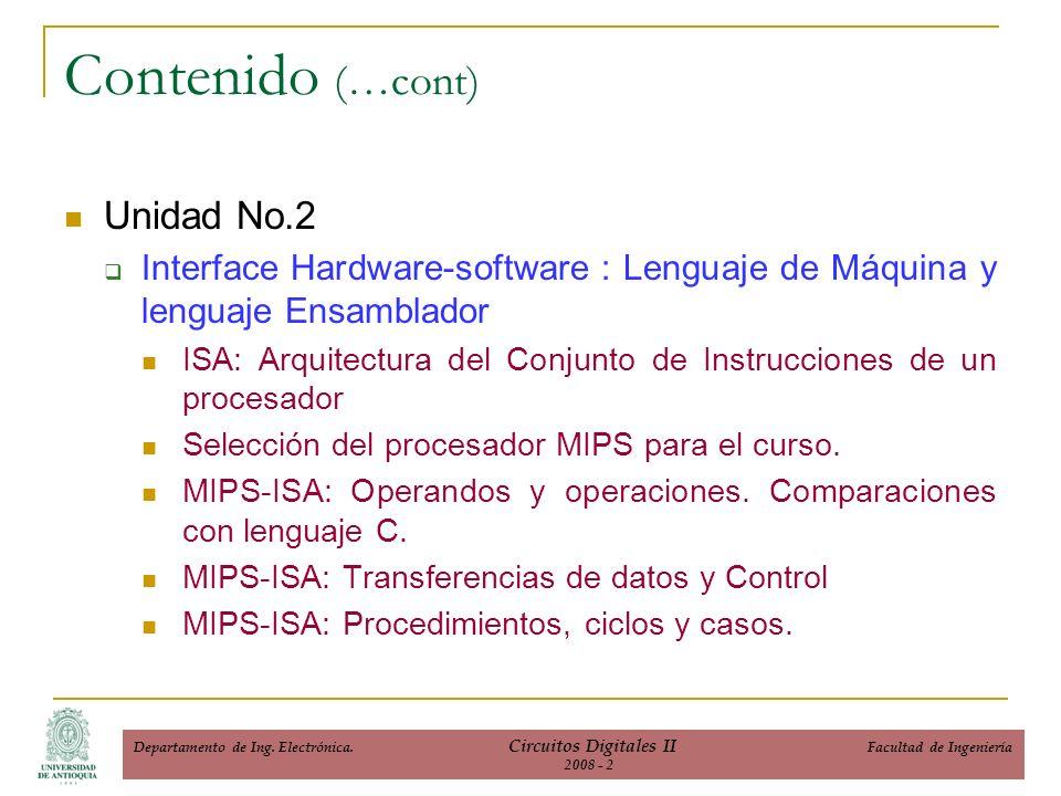 Unidad No.2 Interface Hardware-software : Lenguaje de Máquina y lenguaje Ensamblador ISA: Arquitectura del Conjunto de Instrucciones de un procesador Selección del procesador MIPS para el curso.