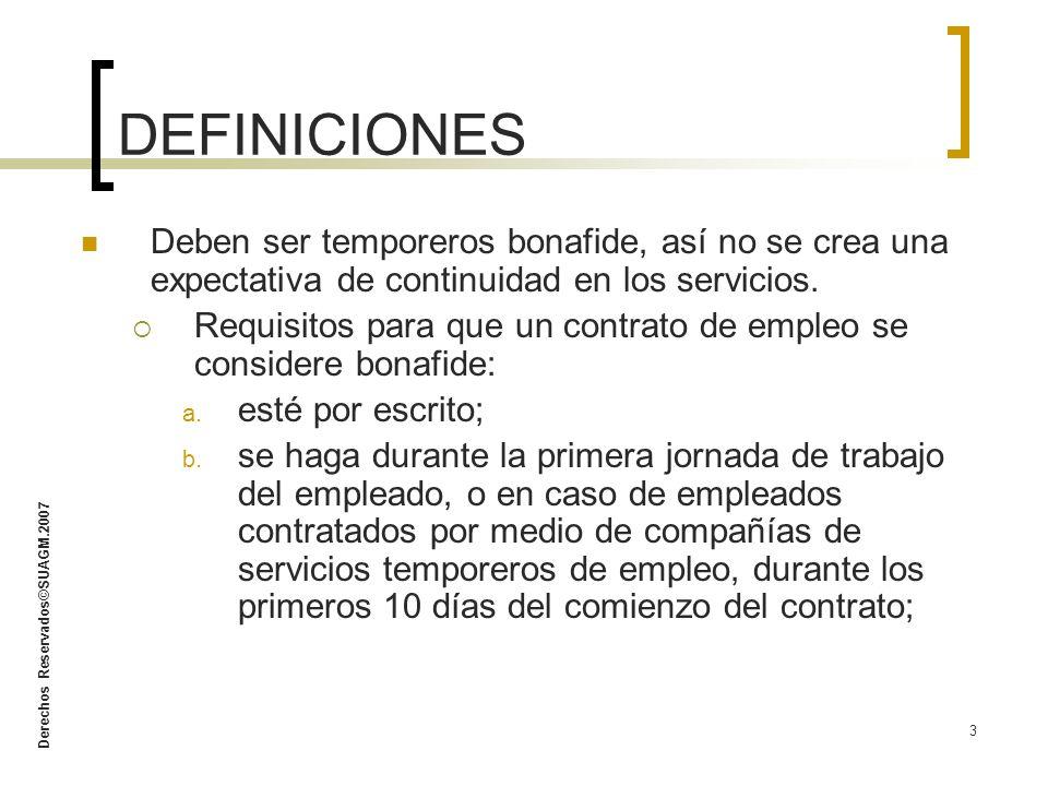 Derechos Reservados©SUAGM.2007 3 Deben ser temporeros bonafide, así no se crea una expectativa de continuidad en los servicios. Requisitos para que un