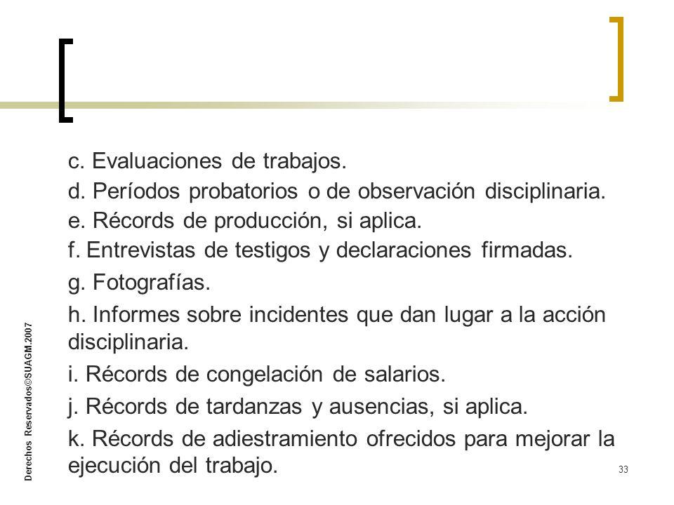 Derechos Reservados©SUAGM.2007 33 c. Evaluaciones de trabajos. d. Períodos probatorios o de observación disciplinaria. e. Récords de producción, si ap