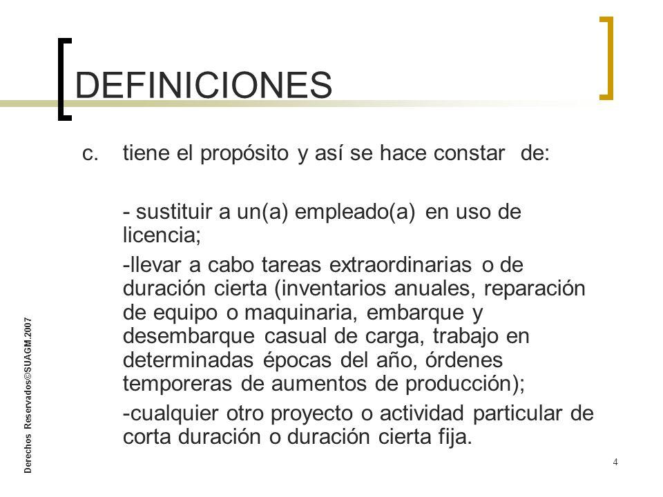 Derechos Reservados©SUAGM.2007 4 c.tiene el propósito y así se hace constar de: - sustituir a un(a) empleado(a) en uso de licencia; -llevar a cabo tar