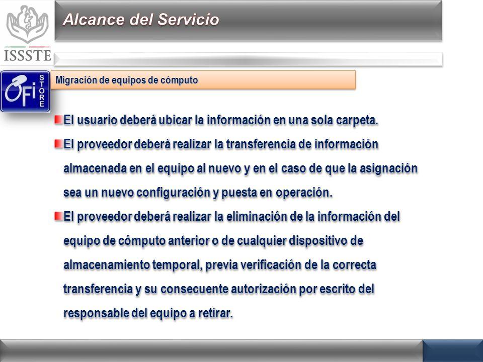 Migración de equipos de cómputo El proveedor deberá configurar los archivos de correo electrónico en el nuevo equipo.
