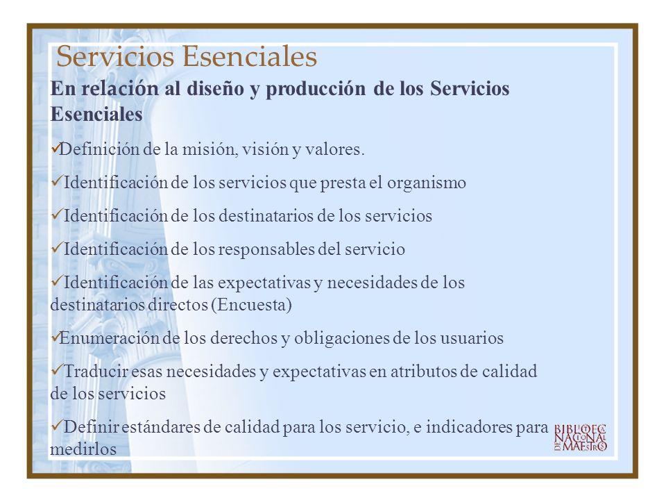 Servicios Esenciales En relación al diseño y producción de los Servicios Esenciales Definición de la misión, visión y valores. Identificación de los s