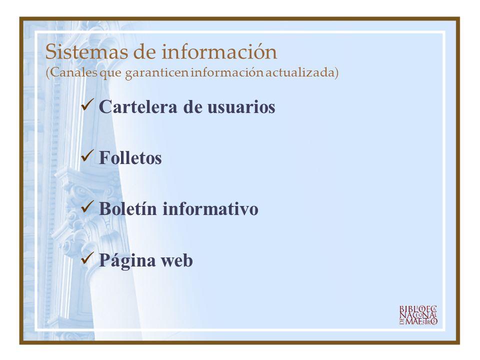 Sistemas de información (Canales que garanticen información actualizada) Cartelera de usuarios Folletos Boletín informativo Página web