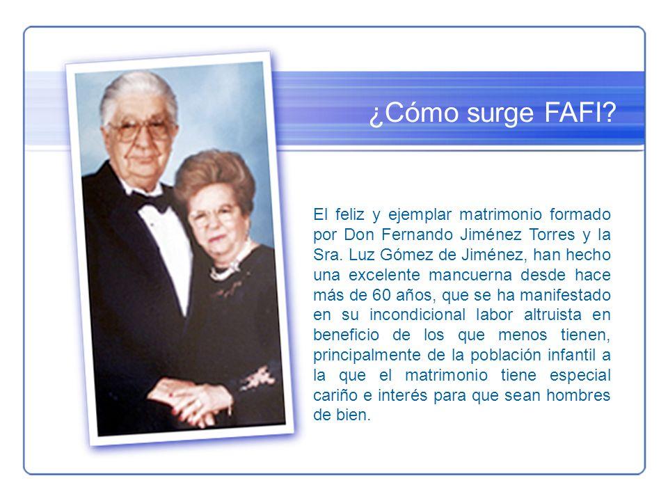 ¿Cómo surge FAFI? El feliz y ejemplar matrimonio formado por Don Fernando Jiménez Torres y la Sra. Luz Gómez de Jiménez, han hecho una excelente mancu