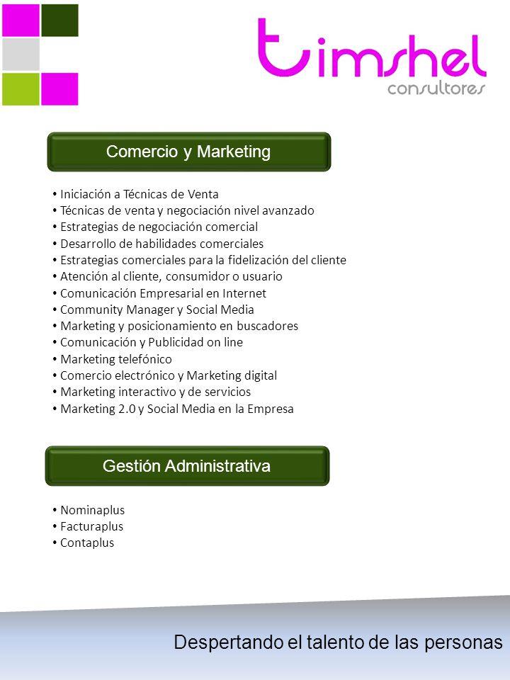TIMSHEL CONSULTORES ofrece servicios de CONSULTORIA Y FORMACIÓN orientada al Desarrollo, Mejora e Innovación de las organizaciones Comercio y Marketin