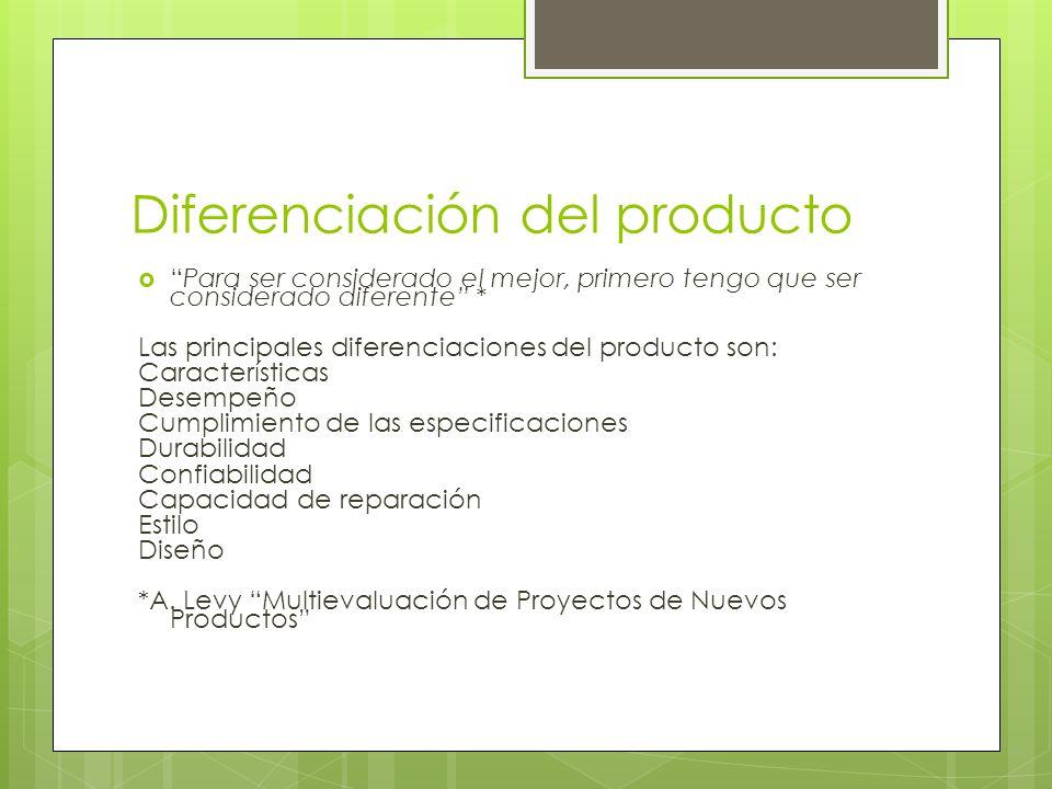 Diferenciación del producto Para ser considerado el mejor, primero tengo que ser considerado diferente * Las principales diferenciaciones del producto