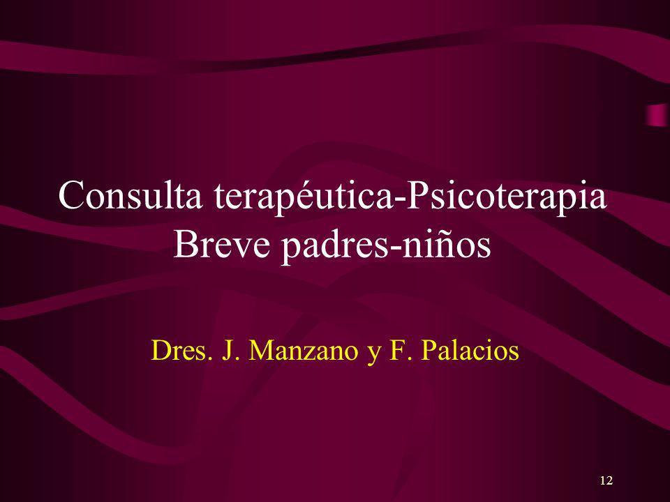 12 Consulta terapéutica-Psicoterapia Breve padres-niños Dres. J. Manzano y F. Palacios