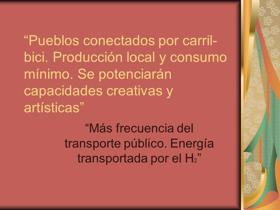 Pueblos conectados por carril- bici. Producción local y consumo mínimo.