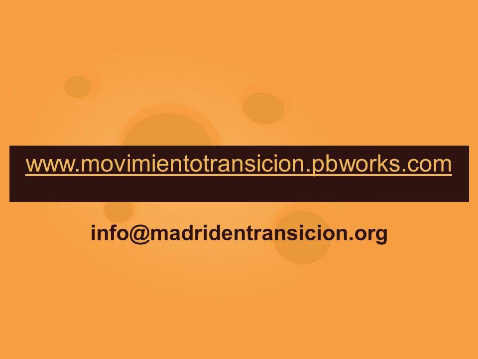 www.movimientotransicion.pbworks.com info@madridentransicion.org