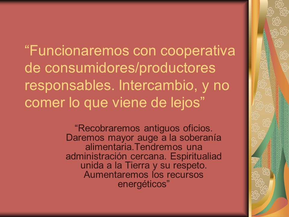 Funcionaremos con cooperativa de consumidores/productores responsables.