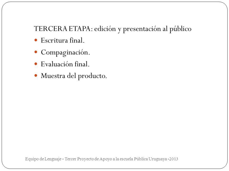 SEGUNDA ETAPA: proceso de producción de textos Consigna y planificación de la escritura. Escritura de borradores. Selección de textos a reparar. Repar