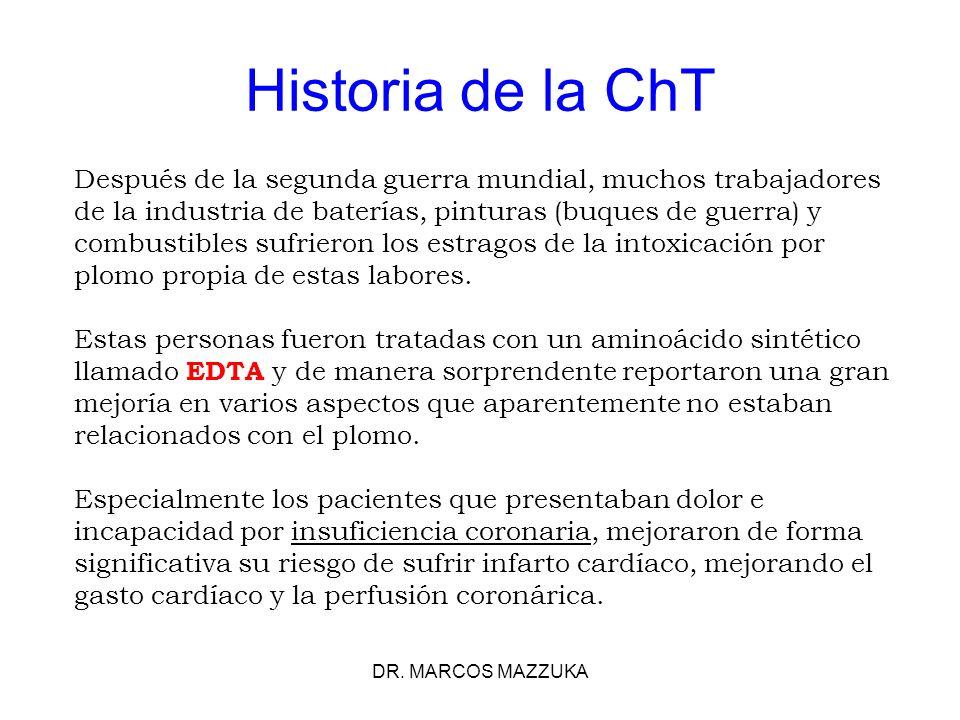 DR. MARCOS MAZZUKA Historia de la ChT Después de la segunda guerra mundial, muchos trabajadores de la industria de baterías, pinturas (buques de guerr
