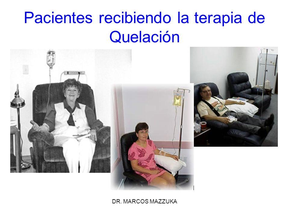 DR. MARCOS MAZZUKA Pacientes recibiendo la terapia de Quelación