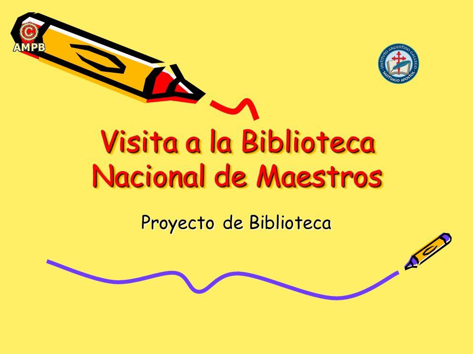 Visita a la Biblioteca Nacional de Maestros Proyecto de Biblioteca