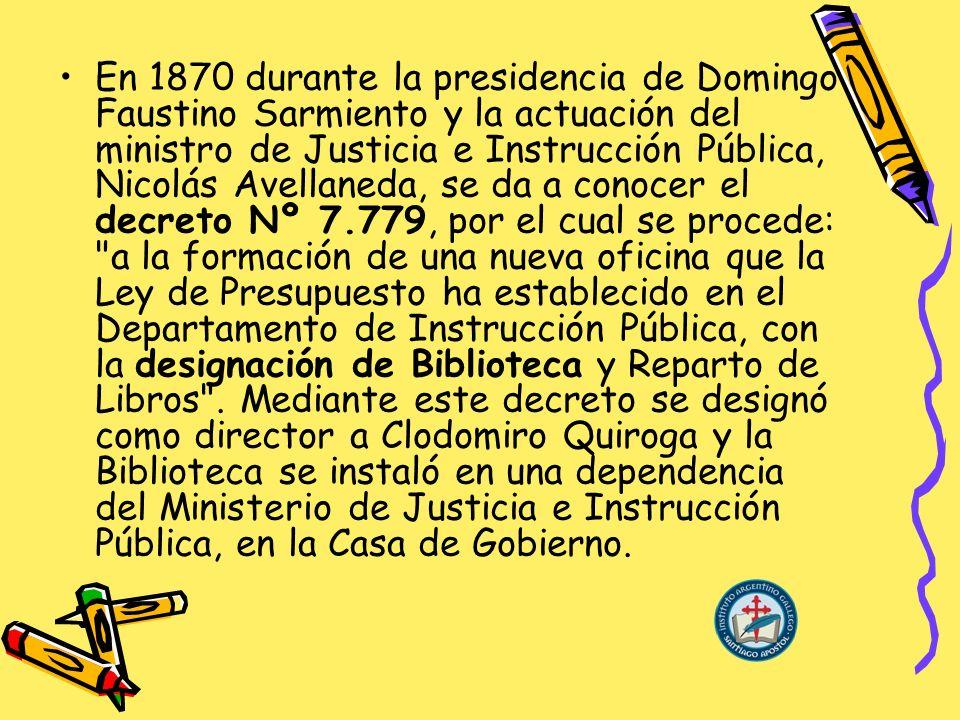 En 1870 durante la presidencia de Domingo Faustino Sarmiento y la actuación del ministro de Justicia e Instrucción Pública, Nicolás Avellaneda, se da a conocer el decreto Nº 7.779, por el cual se procede: a la formación de una nueva oficina que la Ley de Presupuesto ha establecido en el Departamento de Instrucción Pública, con la designación de Biblioteca y Reparto de Libros .