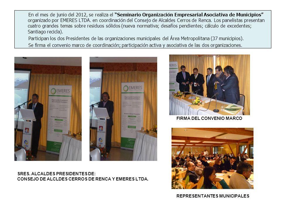 En el mes de junio del 2012, se realiza el Seminario Organización Empresarial Asociativa de Municipios organizado por EMERES LTDA. en coordinación del