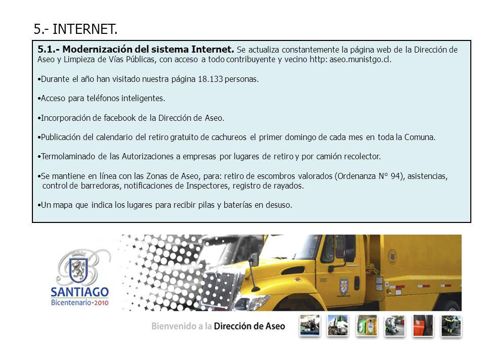 5.- INTERNET. 5.1.- Modernización del sistema Internet. Se actualiza constantemente la página web de la Dirección de Aseo y Limpieza de Vías Públicas,