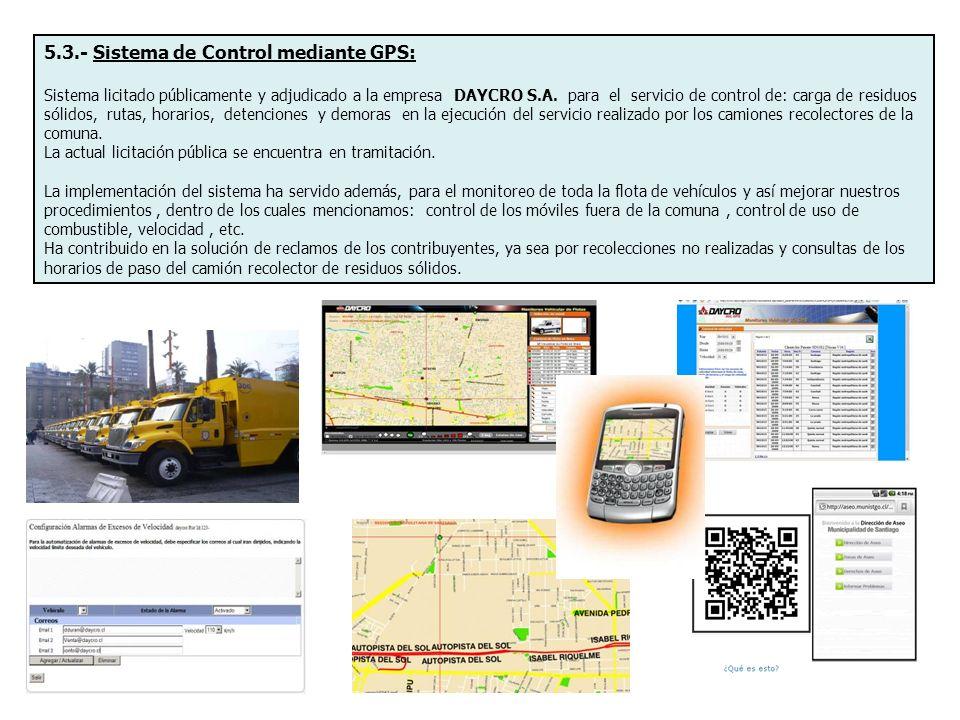 5.3.- Sistema de Control mediante GPS: Sistema licitado públicamente y adjudicado a la empresa DAYCRO S.A. para el servicio de control de: carga de re
