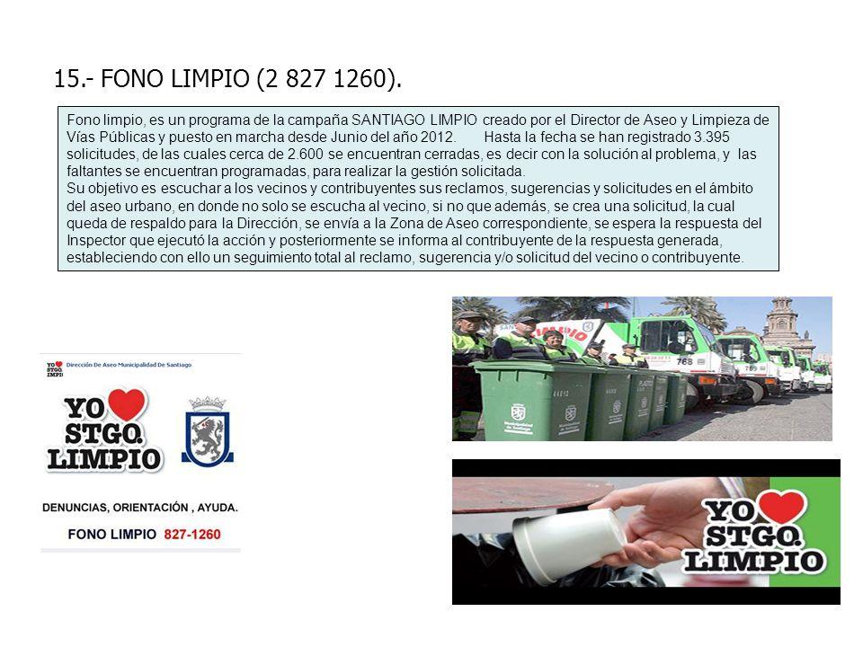 Fono limpio, es un programa de la campaña SANTIAGO LIMPIO creado por el Director de Aseo y Limpieza de Vías Públicas y puesto en marcha desde Junio de