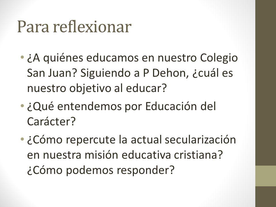 Para reflexionar ¿A quiénes educamos en nuestro Colegio San Juan.