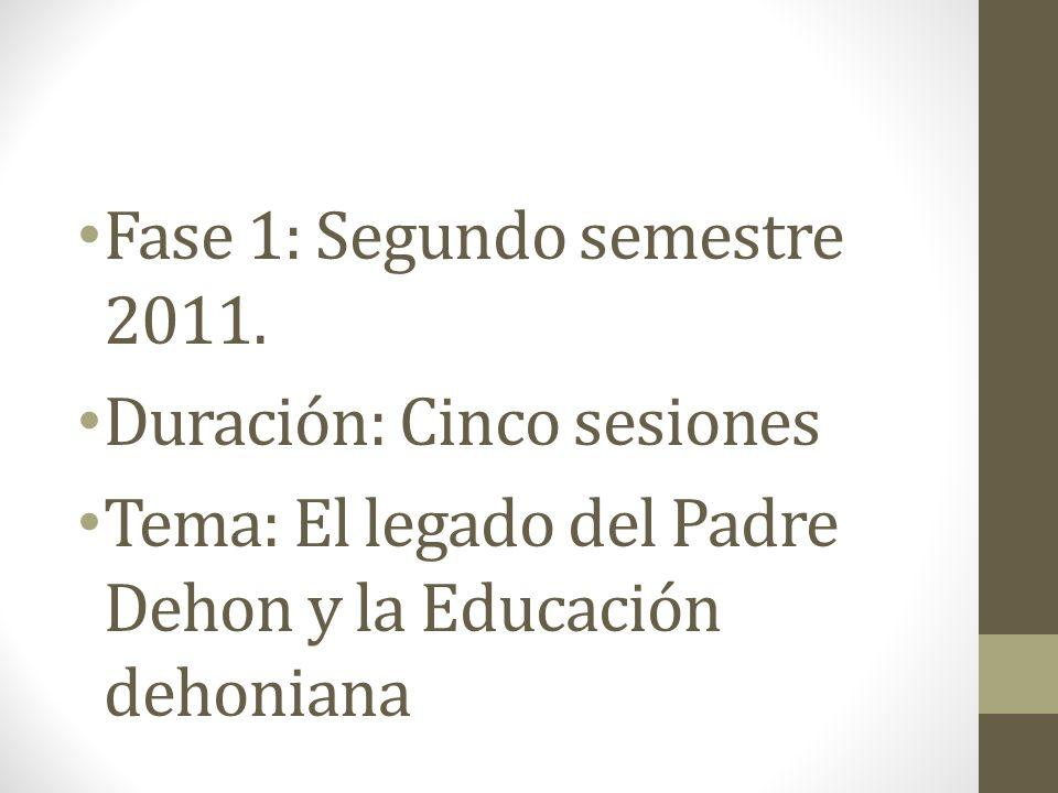 Fase 1: Segundo semestre 2011.