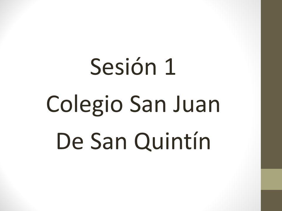 Sesión 1 Colegio San Juan De San Quintín